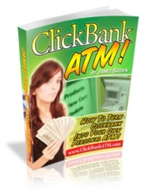 Product picture Clickbank ATM- Make Money With Little or NO Experience