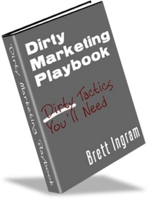 Product picture Dirty Marketing Playbook- Get the Edge on Internet Marketing